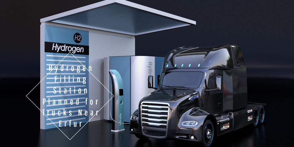 Hydrogen Filling Station Planned for Trucks Near Erfur