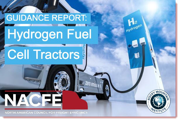 NACFE Releases Guidance Report on Hydrogen Fuel Cell Heavy Duty Trucks 1