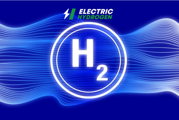 Fuel cells works, Electric Hydrogen Closes $24M Series A to Enable Deep Decarbonization