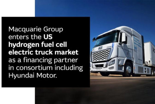 Fuel Cells Works, Macquarie Group to Enter US Hydrogen Fuel Cell Electric Truck Market as Financing Partner in Consortium Including Hyundai Motor