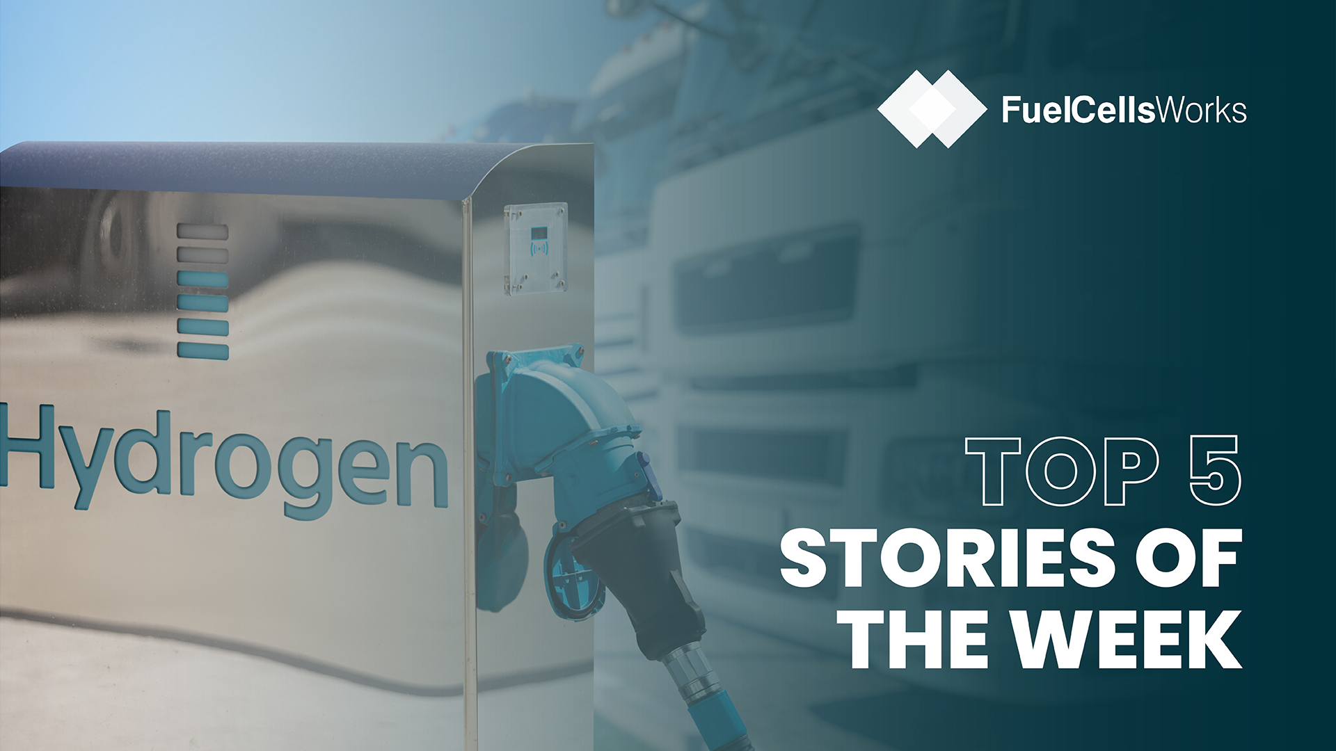 Fuel Cells Works, Top 5 Fuel Cell & Hydrogen Stories