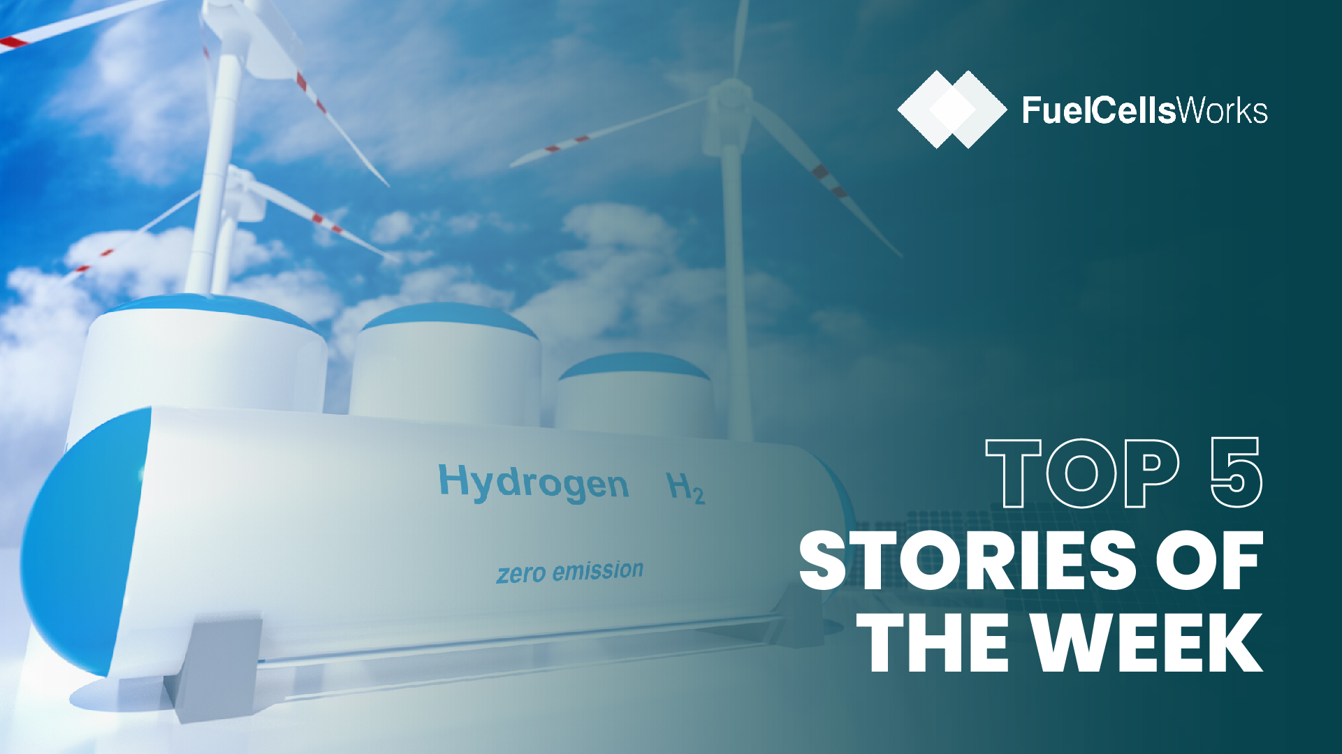 Fuel Cells Works, Top 5 Fuel Cell & Hydrogen Storie